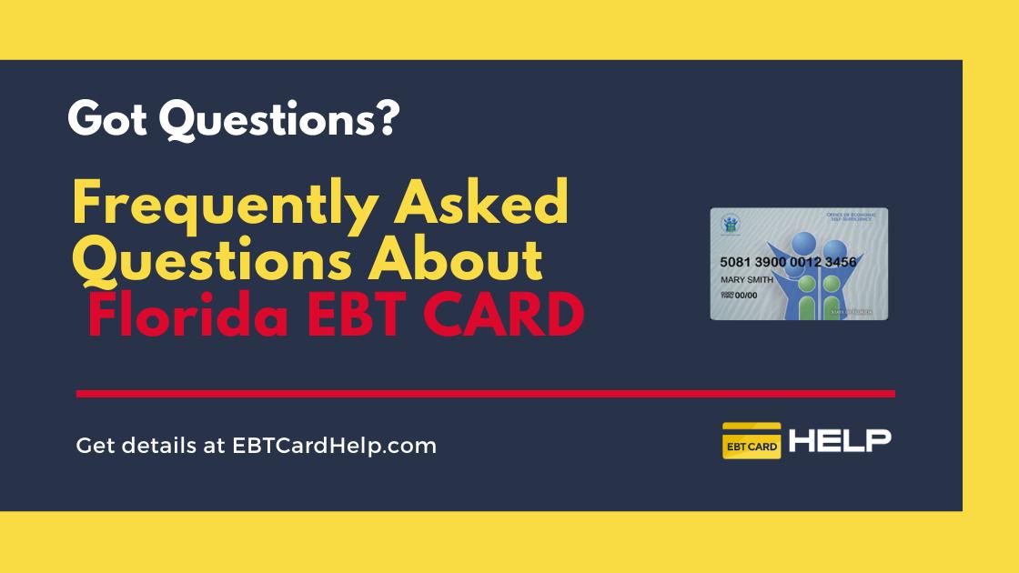 """Florida EBT Card FAQs"""