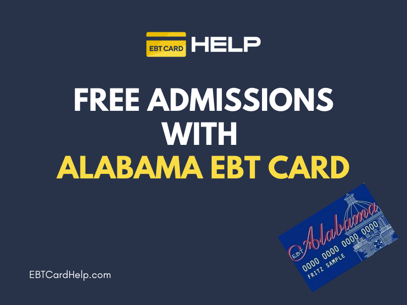 """""""Free Admissions with Alabama EBT"""""""